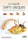 Telecharger Livres La Coquille Saint Jacques Recettes normandes et tours de main (PDF,EPUB,MOBI) gratuits en Francaise