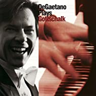 DeGaetano Plays Gottschalk