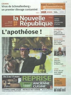 NOUVELLE REPUBLIQUE (LA) [No 20481] du 28/02/2012 - DUJARDIN - L'APOTHEOSE AVEC THE ARTIST - GRAINS DE SEL POUR ARGENT COMPTANT - ATHLETISME - LE REVE OLYMPIQUE DE GAYLORD - ROCHECORBON - MENIE GREGOIRE FAIT L'OBJET D'UNE THESE - LOCHOIS - VIRUS DE SCHMALLENBERG