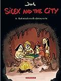 Silex and the city - tome 4 - Autorisation de découverte