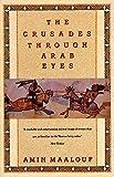 The Crusades Through Arab Eyes (Saqi Essentials)