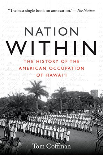 Nation Within: The History of the American Occupation of Hawai'i (English Edition) (Tom Coffman)