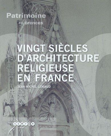 Vingt sicles d'architecture religieuse en France