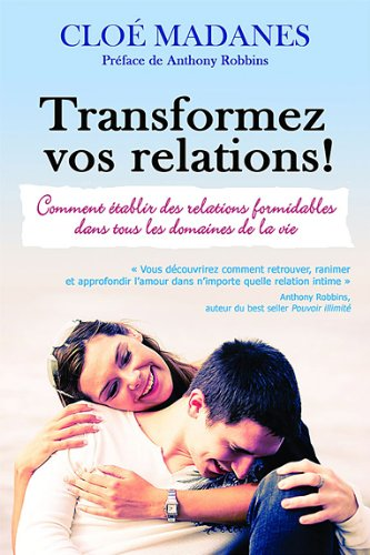 Transformez vos relations !