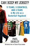 Image de Can I Keep My Jersey?: 11 Teams, 5 Countries, and 4 Years in My Life as a Basket