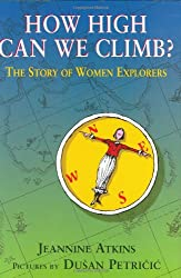How High Can We Climb?: The Story of Women Explorers