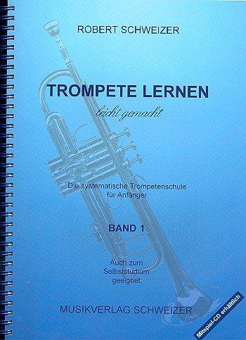 Robert Schweizer Musikverlag Trompete lernen leicht gemacht - Robert Schweizer