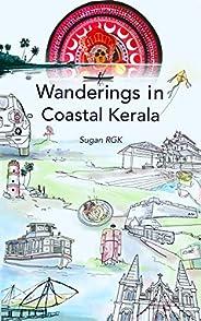 Wanderings in Coastal Kerala