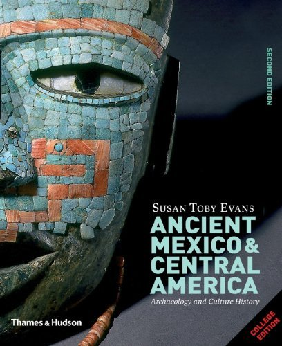 Ancient Mexico & Central America: Archaeology and Culture History (Second Edition) by Susan Toby Evans (2008-04-17)