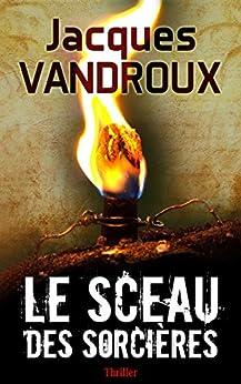 Le Sceau des sorcières (French Edition) by [Vandroux, Jacques]