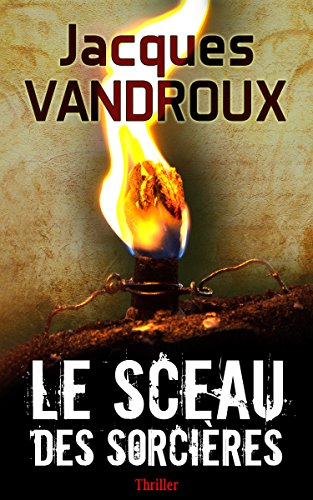 Le Sceau des sorcières - Jacques Vandroux 2016