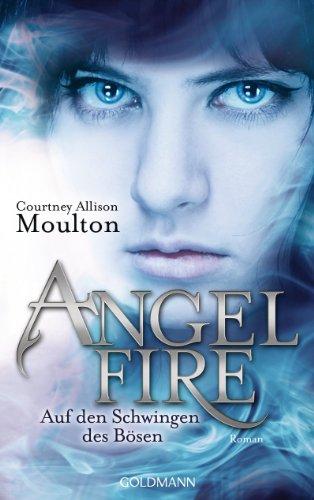 Auf den Schwingen des Bösen: Angelfire 2 - Roman (Wing Wicked)