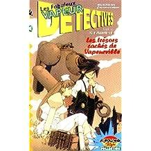 Les fabuleux vapeur détectives, volume 4. Les trésors cachés de Vapeurville