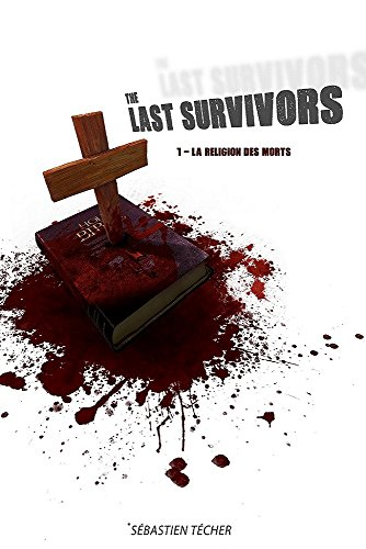 The Last Survivors: 1 - La religion des morts par Sébastien Técher