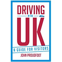 Driving in the UK: A Guide for Visitors (English Edition)