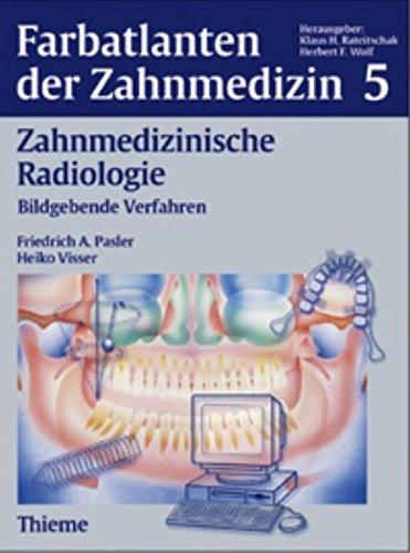 Farbatlanten der Zahnmedizin, Bd.5, Zahnmedizinische Radiologie
