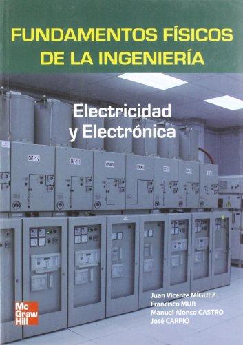 Fundamentos físicos de la Ingeniería. Electridad y electrónica