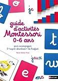 Le guide Montessori 0-6 ans