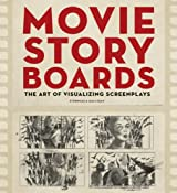Movie Storyboards: The Art of Visualizing Screenplays by Fionnuala Halligan (2013-10-15)