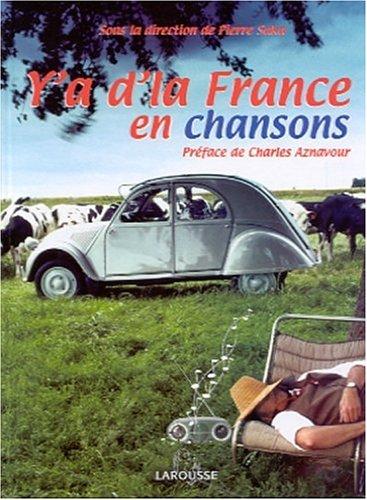 Y'a d'la France en chansons par Pierre Saka, Jean-Paul Germonville, François Perrault