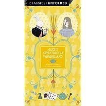 Classics Unfolded: Alice's Adventures in Wonderland