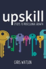 Upskill: 21 keys to professional growth Paperback