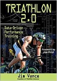 b8a98c5f8fa00c Triathlon 2.0  Data-Driven Performance Training  Amazon.de  James Vance   Fremdsprachige Bücher