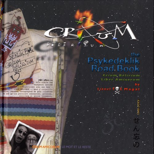 Crium délirium : The Psykedeklik Road Book (1DVD)