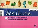 Les Cahiers d'écriture, tome 1 : Latéralité et Tenue du stylo - Petite et moyenne sections