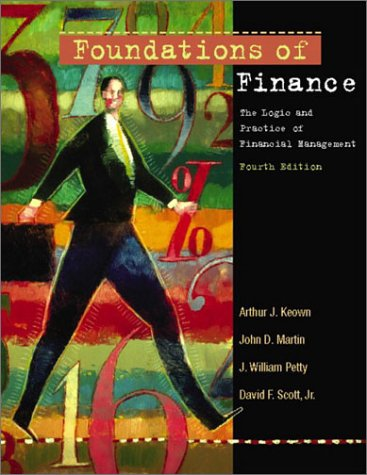 Foundations of Finance: The Logic and Practice of Financial Management (Prentice Hall Finance Series)