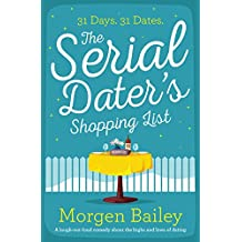 The Serial Dater's Shopping List: a laugh out loud comedy about the highs and lows of dating