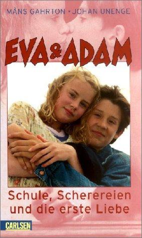 Eva & Adam, Schule Scherereien und die erste Liebe