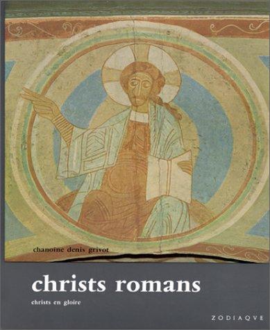 Christs romans : Christs en gloire par Denis Grivot