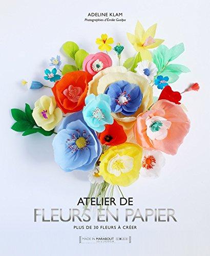 Fleurs en papier : plus de 30 fleurs à créer