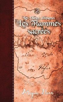 Les Flammes sacrées (Les Dieux disparus t. 2) par [Derr, Megan]