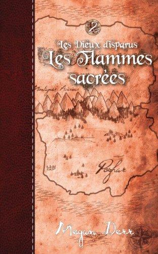 Les Flammes sacrées (Les Dieux disparus t. 2)