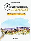 5 minutes pour dessiner... les paysages - 54 idées pour croquer sur le vif