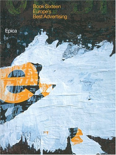 Epica Book Sixteen: Europe's Best Advertising