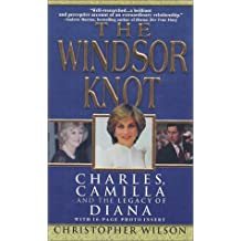 The Windsor Knot: Charles, Camilla and the Legacy of Diana (Pinnacle Biography)