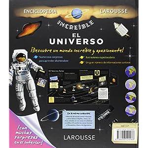 El Universo (Larousse - Infantil / Juvenil - Castellano - A Partir De 8 Años - Enciclopedia Increíble 8 Años)