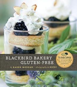 Blackbird Bakery Gluten-Free by [Morgan, Karen]