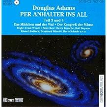 Per Anhalter ins All 3/4. Audiobook. 2 CDs. Das Mädchen und der Wal / Der Kongreß der Mäuse