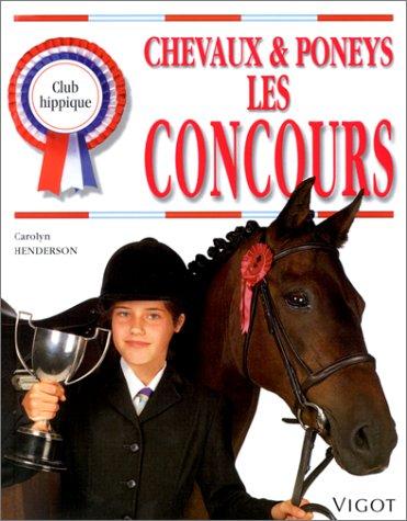 Chevaux et poneys : Les Concours par Carolyn Henderson