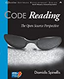 Code Reading: The Open Source Perspective (Effective Software Development) - Diomidis Spinellis