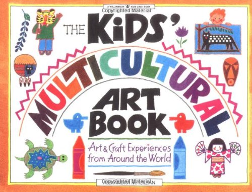 the-kids-multicultural-art-book-art-and-craft-experiences-from-around-the-world-williamson-kids-can-