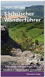Sächsischer Wanderführer, Band 7: Elbsandsteingebirge, Teil 2: Südliche Sächsische Schweiz