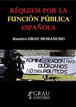 Réquiem por la función pública española de [Morancho, Ramiro Grau]