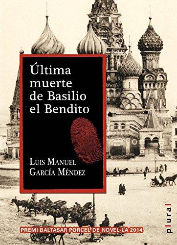 Última muerte de Basilio el Bendito (Plural) por Luis Manuel García Méndez