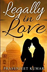 Legally in Love: Volume 1 (Romance in India Series) by Prasenjeet Kumar (2016-03-02)