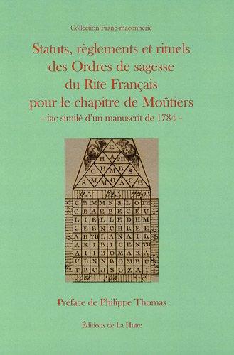 Statuts, reglements et rituels des ordres de sagesse du rite français pour le chapitre de moutiers